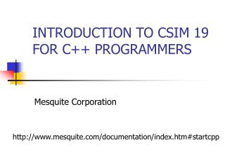 INTRODUCTION TO CSIM 19 FOR C++ PROGRAMMERS