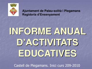 INFORME ANUAL  D'ACTIVITATS EDUCATIVES