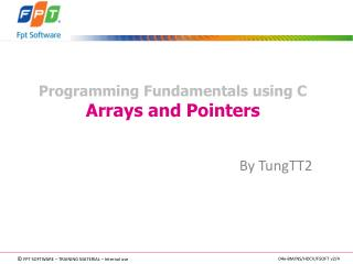 Programming Fundamentals using C Arrays and Pointers