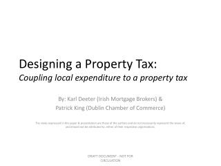 Designing a Property Tax:  Coupling local expenditure to a property tax