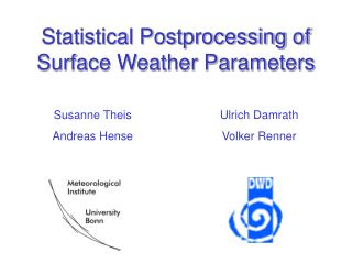 Statistical Postprocessing of Surface Weather Parameters