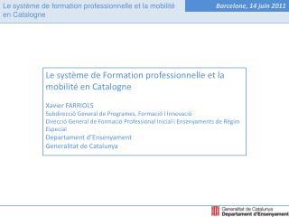 Le système de Formation professionnelle et la mobilité en Catalogne Xavier FARRIOLS