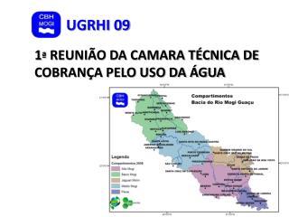 1ª REUNIÃO DA CAMARA TÉCNICA DE COBRANÇA PELO USO DA ÁGUA