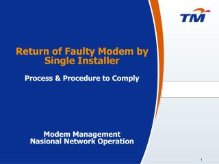 Return of Faulty Modem by Single Installer Process & Procedure to Comply Modem Management