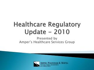 Healthcare Regulatory Update - 2010