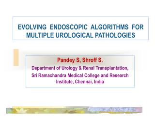 EVOLVING  ENDOSCOPIC  ALGORITHMS  FOR  MULTIPLE UROLOGICAL PATHOLOGIES