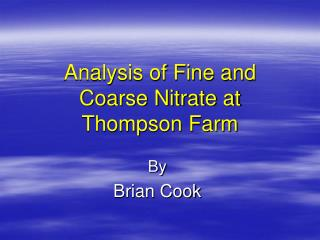 Analysis of Fine and Coarse Nitrate at Thompson Farm