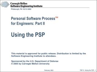 Personal Software Process  for Engineers: Part II Using the PSP