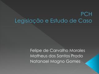 PCH Legisla��o e Estudo de Caso