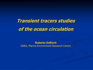 Transient tracers studies  of the ocean circulation
