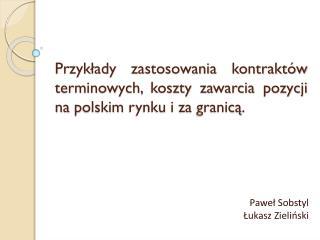 Paweł  Sobstyl Łukasz Zieliński