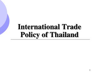 International Trade Policy of Thailand