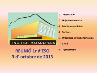 REUNIÓ 1r d ' ESO  3 d '  octubre de 2013