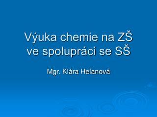 Výuka chemie na ZŠ  ve spolupráci se SŠ