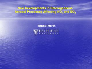 New Developments in Heterogeneous Aerosol Processes Affecting NO x  and SO 2