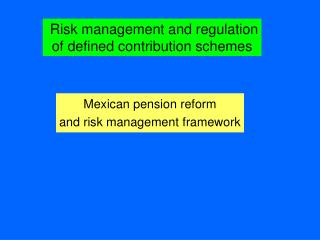 Risk management and regulation of defined contribution schemes
