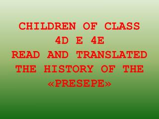 CHILDREN OF CLASS 4D E 4E  READ AND TRANSLATED THE HISTORY OF THE «PRESEPE»
