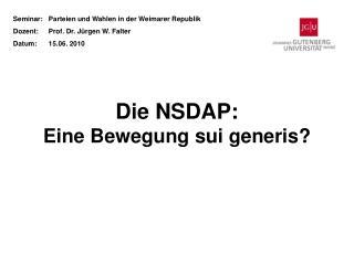 Die NSDAP: Eine Bewegung sui generis?