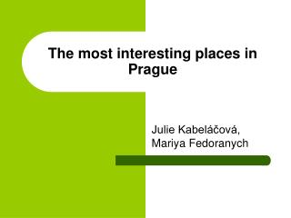 The most interesting places in Prague