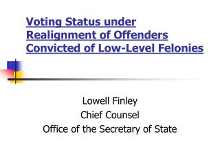 Voting Status under Realignment of Offenders Convicted of Low-Level Felonies
