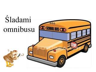 Śladami  omnibusu