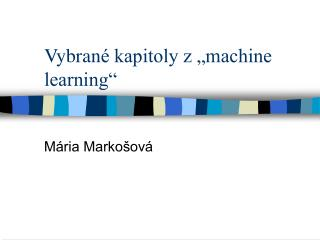 "Vybran é kapitoly z ""machine learning"""