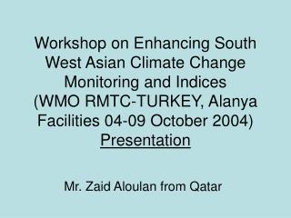 Mr. Zaid Aloulan from Qatar