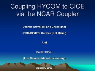 Coupling HYCOM to CICE  via the NCAR Coupler