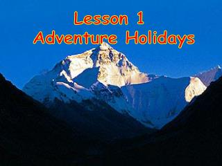 Lesson 1  Adventure Holidays