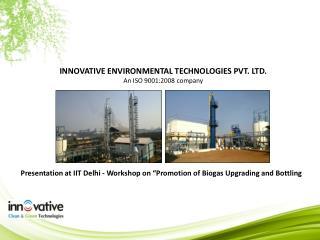 INNOVATIVE ENVIRONMENTAL TECHNOLOGIES PVT. LTD. An ISO 9001:2008 company