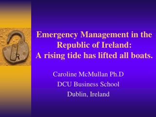 Emergency Management in the Republic of Ireland: A rising tide has lifted all boats.