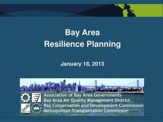 Bay Area Resilience Planning January 18, 2013