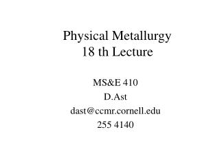 Physical Metallurgy 18 th Lecture