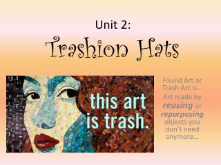 Unit 2: Trashion Hats