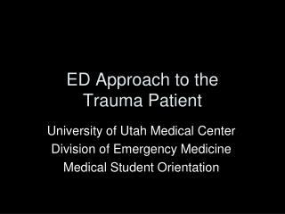 ED Approach to the  Trauma Patient