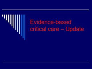 Evidence-based critical care – Update