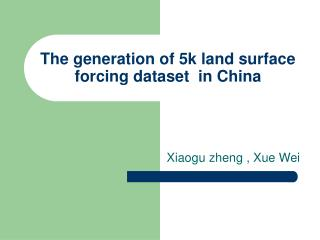 The generation of 5k land surface forcing dataset  in China