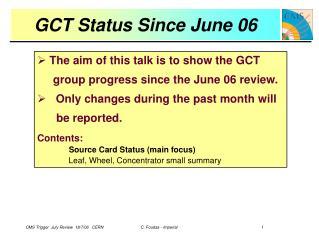 GCT Status Since June 06