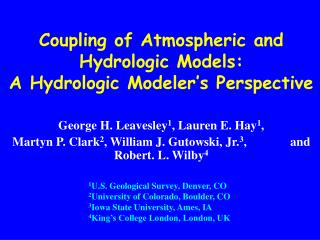 Coupling of Atmospheric and Hydrologic Models: A Hydrologic Modeler's Perspective