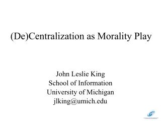 DeCentralization as Morality Play