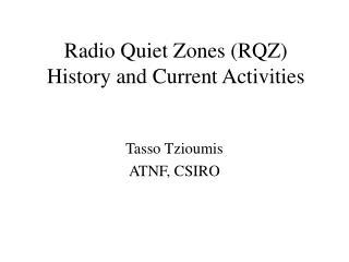 Radio Quiet Zones (RQZ) History and Current Activities