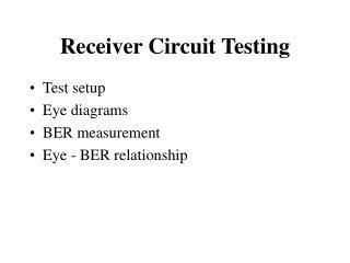 Receiver Circuit Testing