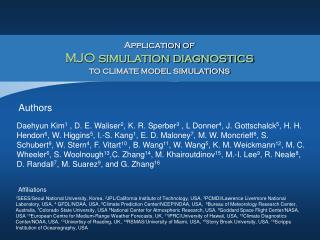 Application of  MJO simulation diagnostics  to climate model simulations