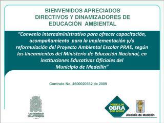 BIENVENIDOS APRECIADOS  DIRECTIVOS Y DINAMIZADORES DE EDUCACIÓN  AMBIENTAL