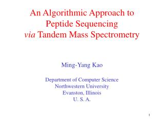 An Algorithmic Approach to  Peptide Sequencing  via  Tandem Mass Spectrometry