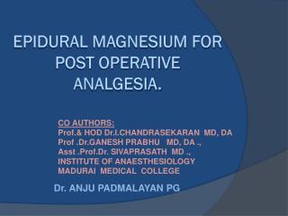 EPIDURAL magnesium for post operative analgesia.
