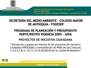 Medellín, Abril de 2006