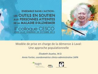 Modèle de prise en charge de la démence à Laval:  Une approche populationnelle