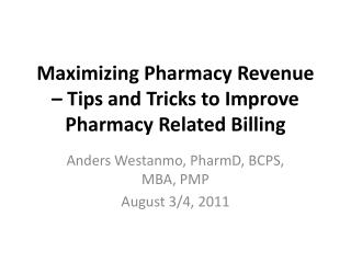 Maximizing Pharmacy Revenue – Tips and Tricks to Improve Pharmacy Related Billing