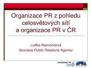 Organizace PR z pohledu celosvětových sítí  a organizace PR v ČR